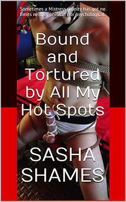 Bound and Tortured by All My HOT SPOTS
