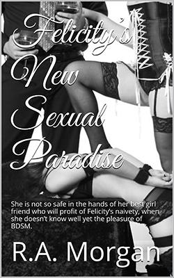 Felicity's New SEXUAL PARADISE