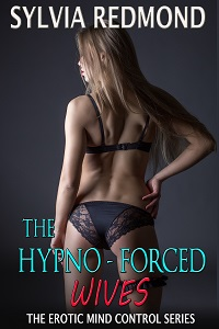cover design for the book entitled The Hypno-Forced Wives