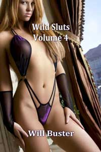 Wild Sluts Volume 4 by Will Buster