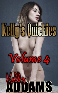 Kelly`s Quickies Volume Four