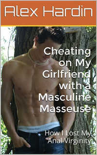 Cheating on My Girlfriend with a Masculine Masseuse