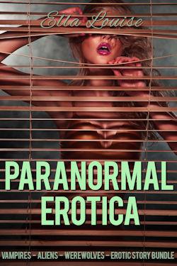 Paranormal Erotica by Ella Louise