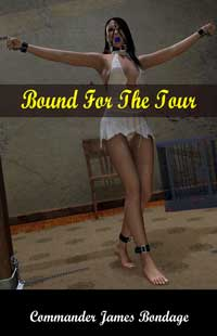 Bound For The Tour by Commander James Bondage