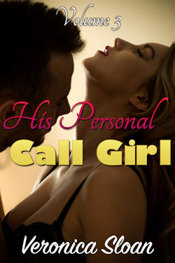 His Personal Call Girl 3 by Veronica Sloan