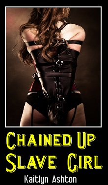 cover design for the book entitled Chained up Slave Girl