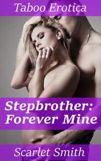 Stepbrother: Forever Mine