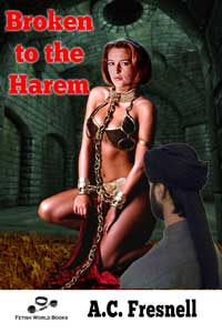 Broken To The Harem by A.C. Fresnell