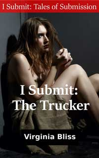 I Submit: The Trucker by Virginia Bliss