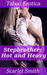 Stepbrother: Hot and Heavy
