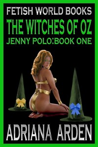 Jenny Polo Book One: The Witches of Oz  by Adriana Arden