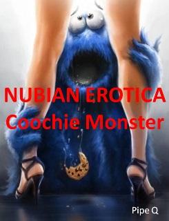 Nubian Erotica: Coochie Monster