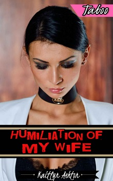 Humiliation of My Wife