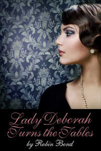 cover design for the book entitled Lady Deborah Turns the Tables