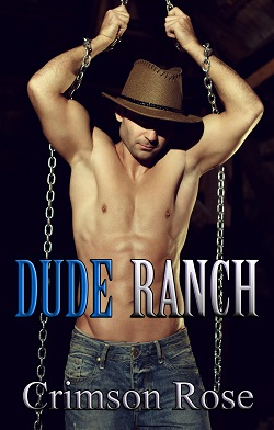 Dude Ranch by Crimson Rose