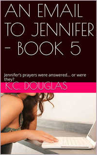 An Email To Jennifer - Book 5