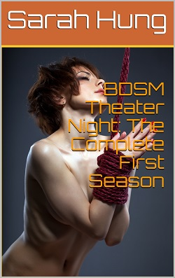 BDSM Theater Night: The Complete First Season