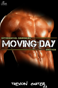 Moving Day (Interracial Gangbang Erotica)