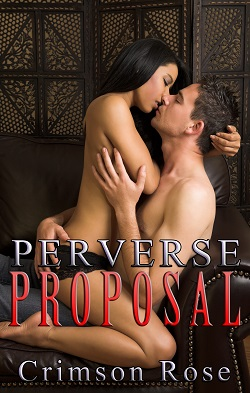 Perverse Proposal by Crimson Rose