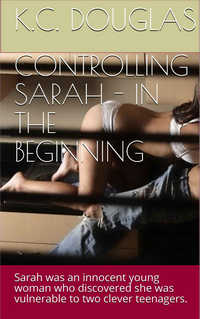 Controlling Sarah - In the Beginning