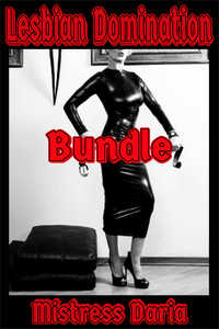 Lesbian Domination Bundle by Mistress Daria