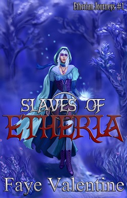 Slaves of Etheria by Faye Valentine