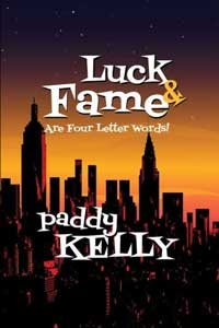 Luck & Fame Are Four Letter Words by Paddy Kelly