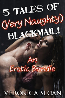 5 Tales of (Very Naughty) Blackmail!