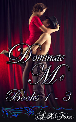 Dominate Me: Books 1 - 3
