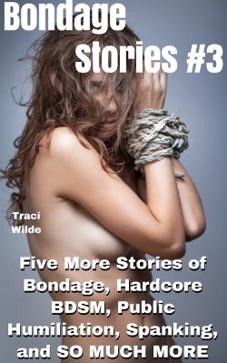 cover design for the book entitled Bondage Stories 3: Five More Stories of Bondage & Hardcore BDSM