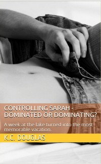 Controlling Sarah - Dominated or Dominating