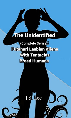 cover design for the book entitled The Unidentified (Complete Series): Futanari Aliens with Tentacles Breed Humans