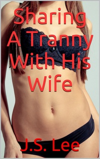 cover design for the book entitled Sharing A Tranny With His Wife