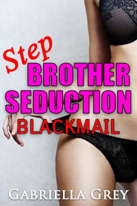 Stepbrother Seduction: Blackmail