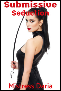 cover design for the book entitled Submissive Seduction