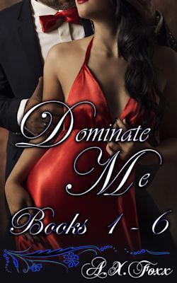 Dominate Me - Books 1 - 6