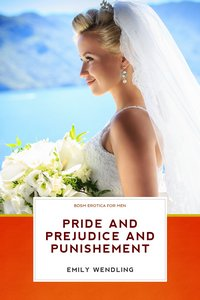 cover design for the book entitled Pride, Prejudice, and Punishment - BDSM Erotica for Men