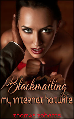 cover design for the book entitled Blackmailing My Internet Hotwife