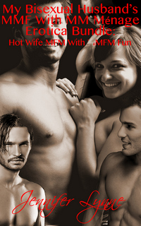 My Bisexual Husband's MMF With MM Ménage Erotica Bundle