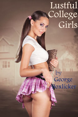 Lustful College Girls by George Boxlicker