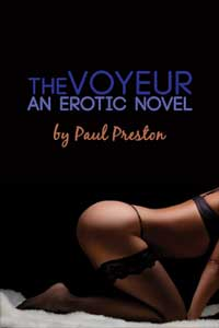 The Voyeur, An Erotic Novel by Paul Preston