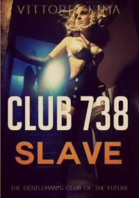 Club 738 - Slave by Vittoria Lima
