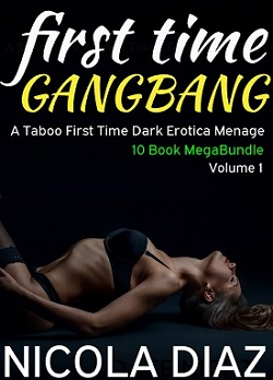 First Time Gangbang - A Taboo First Time Dart Erotica Menage by Nicola Diaz