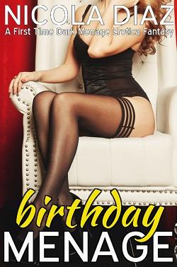 Birthday Menage - A First Time Dark Menage Erotica Fantasy