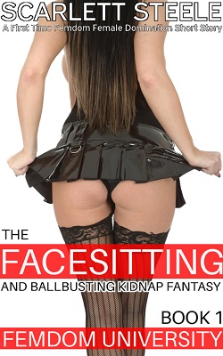 Femdom University: The Facesitting and Ballbusting Kidnap Fantasy