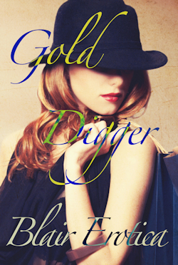 Gold Digger by Blair Erotica