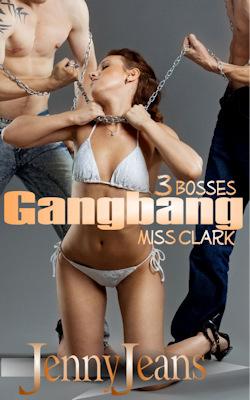 Three Bosses Gangbang Miss Clark