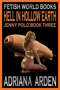 Jenny Polo Book 3: Hell in Hollow Earth by Adriana Arden