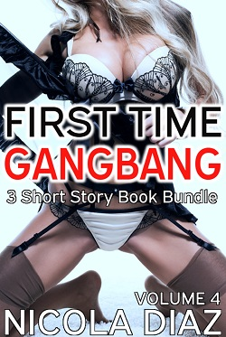 First Time Gangbang Volume 4- 3 short story book bundle