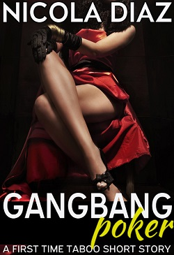 Gangbang Poker - A First Time Taboo Short Story